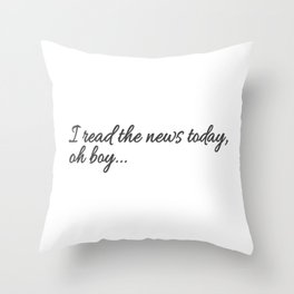 I read the news Throw Pillow