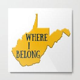 West Virginia Where I Belong WV Gifts Metal Print