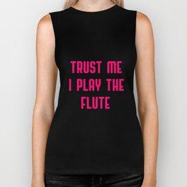 Trust Me I Play The Flute Biker Tank