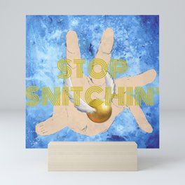 Stop Snitchin' - HLPF Edition Mini Art Print