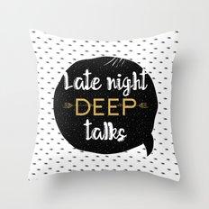 Late night deep talks Throw Pillow
