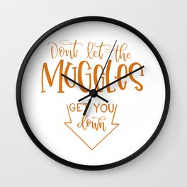 Don't Let the Muggles Get You Down Wall Clock