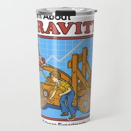 LEARN ABOUT GRAVITY Travel Mug