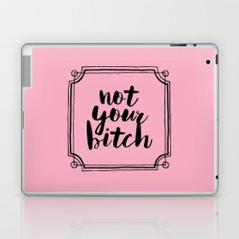 Not Your Bitch Laptop & iPad Skin