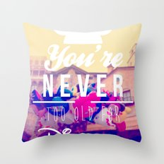 never to old Throw Pillow