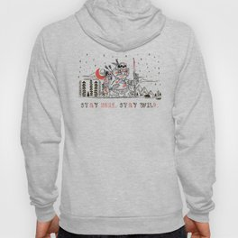 Stay Here. Stay Wild. Hoody