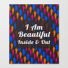 I Am Beautiful Inside and Out Quote Canvas Print
