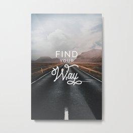 Find Your Way Metal Print