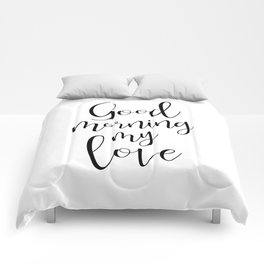 Good Mornind My Love - black on white #love #decor #valentines Comforters