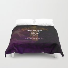 2 Corinthians 5:7 Bible Verse Quote About Faith Duvet Cover