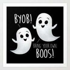 BYOB - Bring Your Own Boos! Art Print