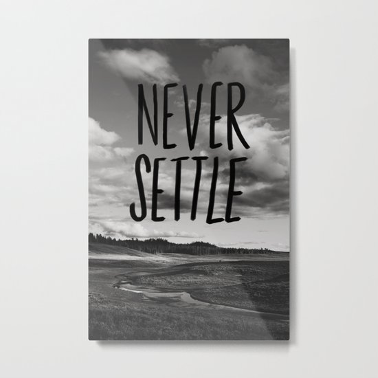 Never Settle Metal Print