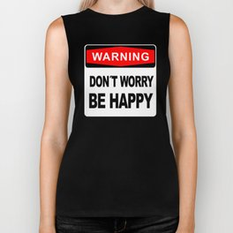 Warning sign, Don´t Worry, Be Happy Biker Tank