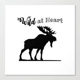 Wild at Heart-Moose Canvas Print