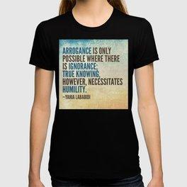 Arrogance & Humility T-shirt