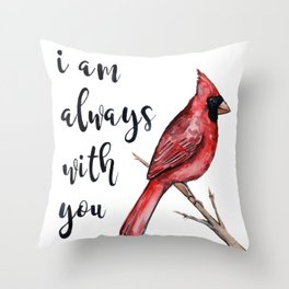 I Am Always With You, Cardinal Throw Pillow