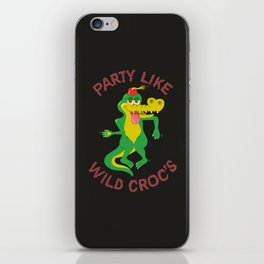 PARTY LIKE WILD CROC'S iPhone Skin
