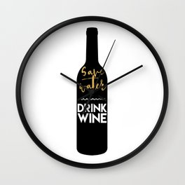SAVE WATER DRINK WINE kitchen quote Wall Clock