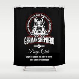 German Shepherd Can Speak. Shower Curtain