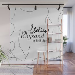 I Believe In Rhysand At First Sight Wall Mural