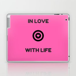 IN LOVE WITH LIFE Laptop & iPad Skin
