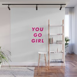 You Go Girl Aesthetic Wall Mural