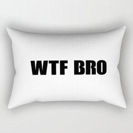 WTF BRO Slogan! Rectangular Pillow