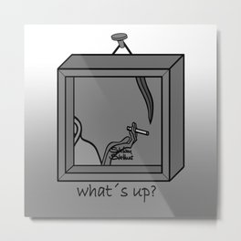 WHAT´ S UP ? g Metal Print