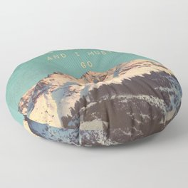 THE MOUNTAIN IS CALLING AND I MUST GO Floor Pillow
