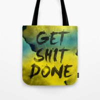get shit done Tote Bags featuring Get Shit Done Refresh by Stoian Hitrov - Sto