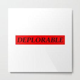Deplorable Metal Print