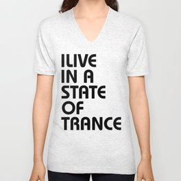 I Live In A State Of Trance Unisex V-Neck