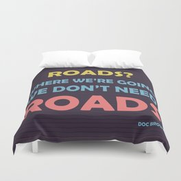 Back to the future - Roads? Duvet Cover