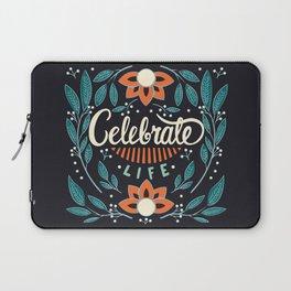 Celebrate Life Laptop Sleeve