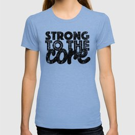 Strong to the Core T-shirt