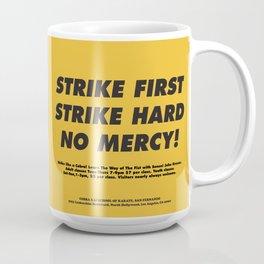 Cobra Kai Needs You! Coffee Mug