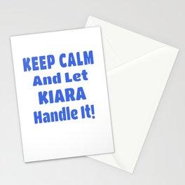 Kiara Name Gift - Keep Calm And Let  Kiara Handle It Stationery Cards