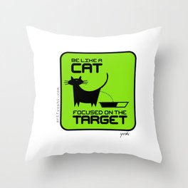Stay Focused on the Target - Be Like a Cat Throw Pillow