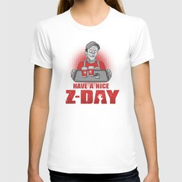 Have a Nice Z-Day T-shirt