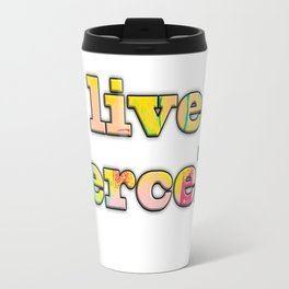 Live Fiercely Travel Mug