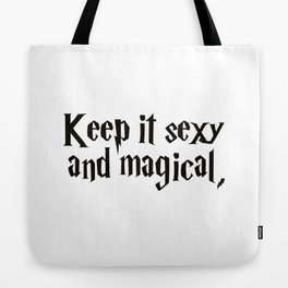Keep It Sexy and Magical Tote Bag