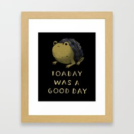 toaday was a good day Framed Art Print