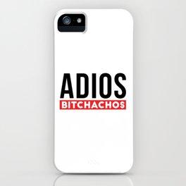 Funny Mexican Adios Bitchachos iPhone Case