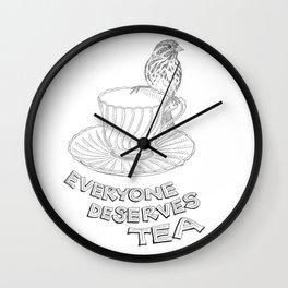 Everyone Deserves Tea Wall Clock