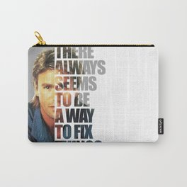 "MacGyver said: ""There always seems to be a way to fix things"" Carry-All Pouch"
