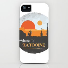Welcome to Tatooine iPhone Case