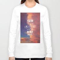 faith Long Sleeve T-shirts featuring faith  by Brittney Borowski