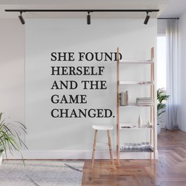 She found herself and the game changed Wall Mural