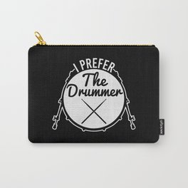 I Prefer The Drummer   Music Bands Carry-All Pouch