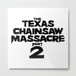 Texas Chainsaw Massacre Part 2 Metal Print